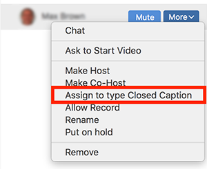 Showing the Assign to type Closed Caption option in the menu after clicking More when hovering over a participant's name.